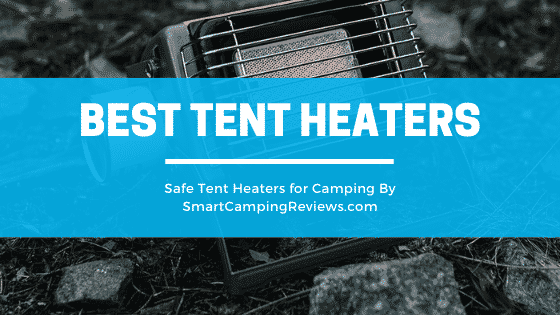 Safe Tent Heaters for Camping