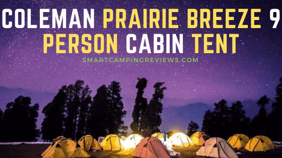 Coleman Prairie Breeze 9 Person Cabin Tent Reviews