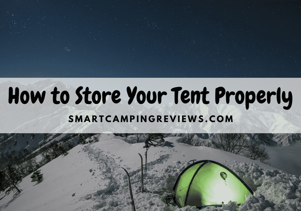 How to Store Your Tent Properly