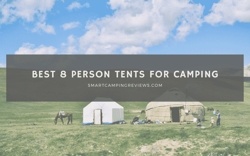 10 Best 8 Person Tents for Camping