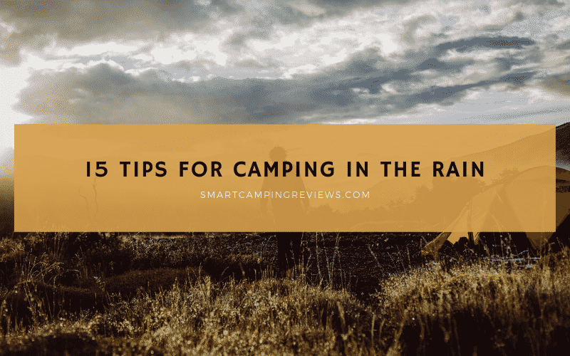 15 Tips for Camping in the Rain