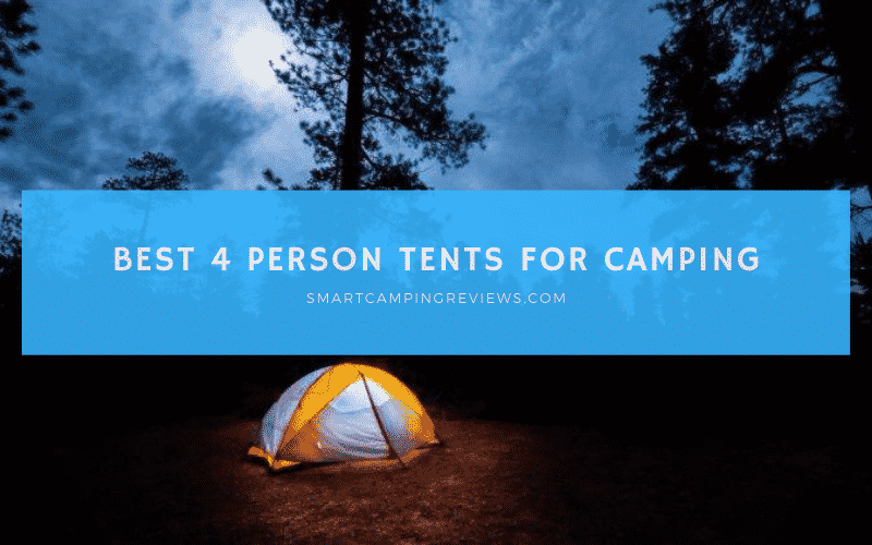 Best 4 Person Tents For Camping