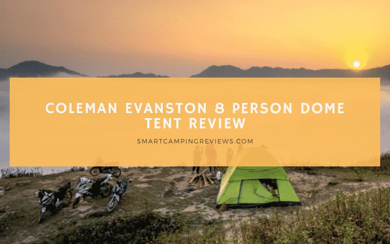 Coleman Evanston 8 Person Dome Tent Review