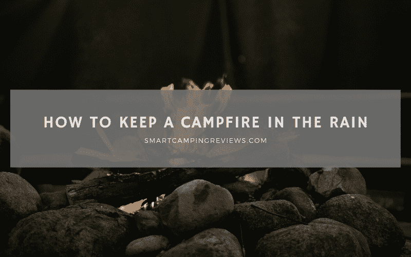 How to Keep a Campfire in the Rain