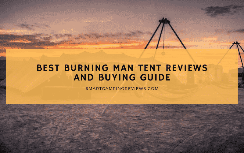 How to Choose Best Tent for Burning Man - Buying Guide