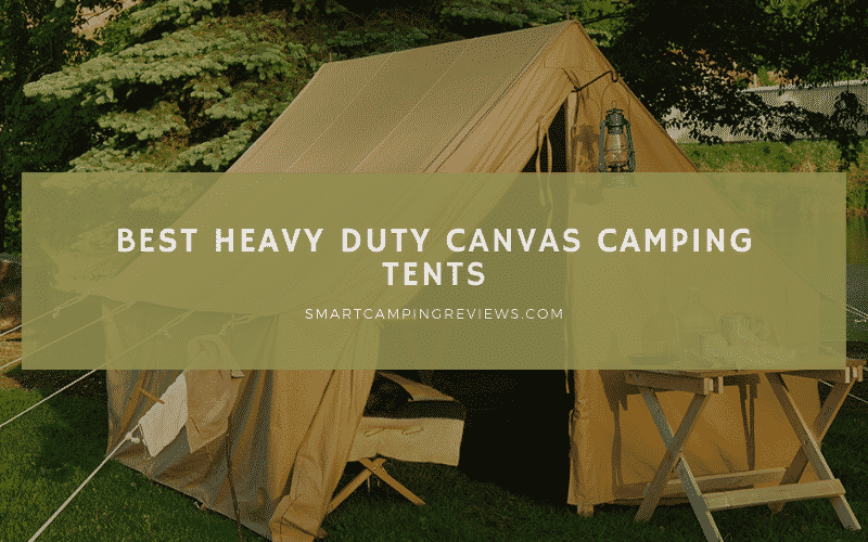 Best Heavy Duty Canvas Camping Tents