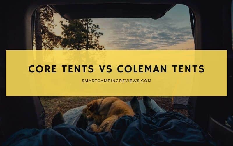 Core Tents vs Coleman Tents